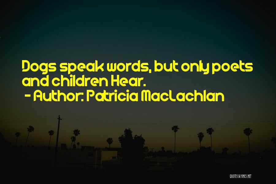 Patricia MacLachlan Quotes 2110722