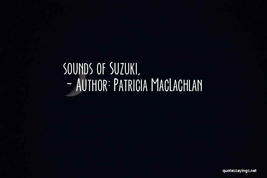 Patricia MacLachlan Quotes 2128095