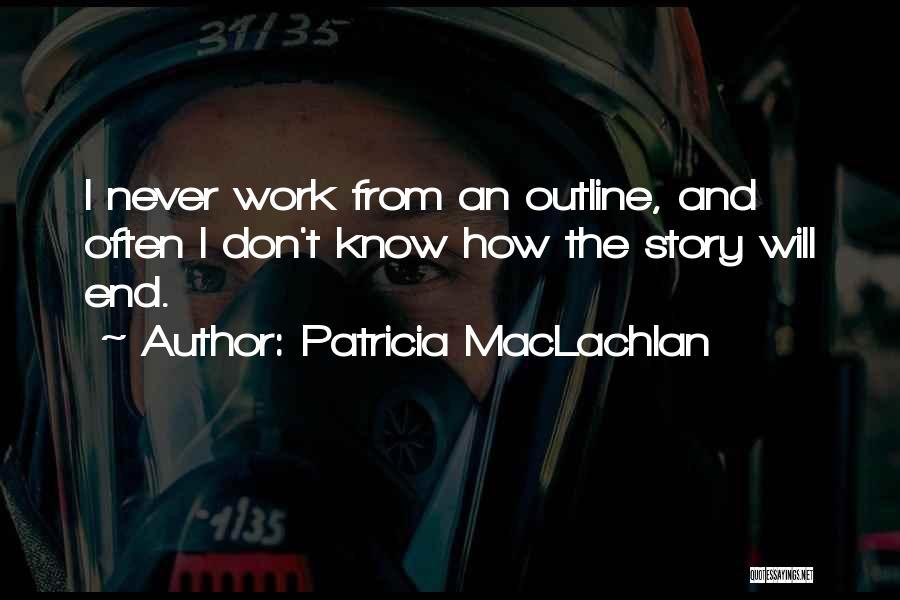 Patricia MacLachlan Quotes 2183617