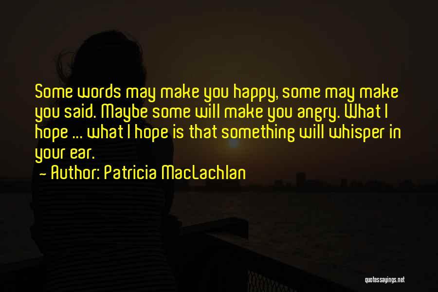 Patricia MacLachlan Quotes 2204858