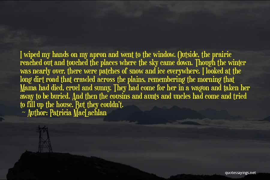 Patricia MacLachlan Quotes 391716