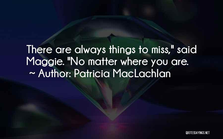 Patricia MacLachlan Quotes 583823