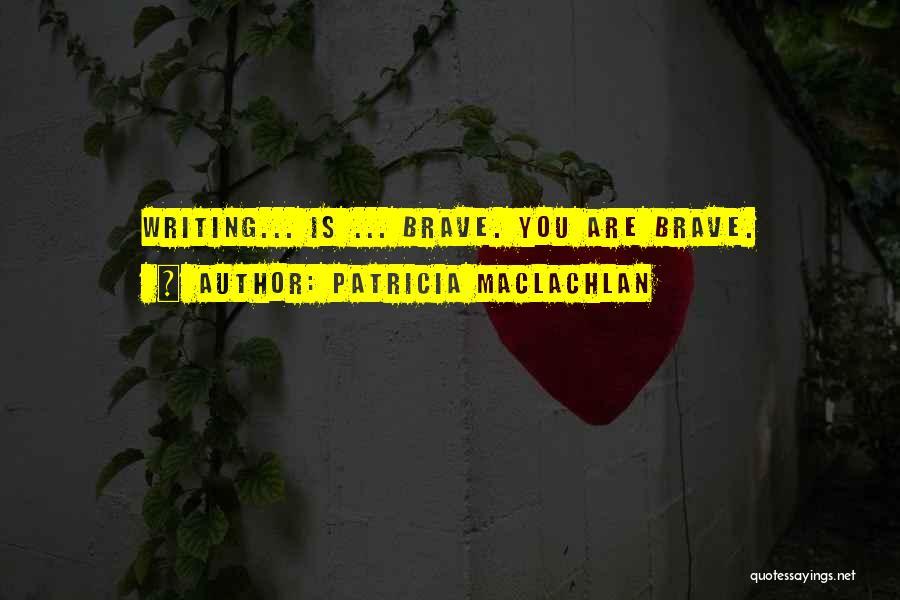 Patricia MacLachlan Quotes 626360