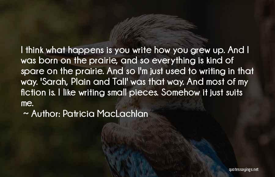Patricia MacLachlan Quotes 799565