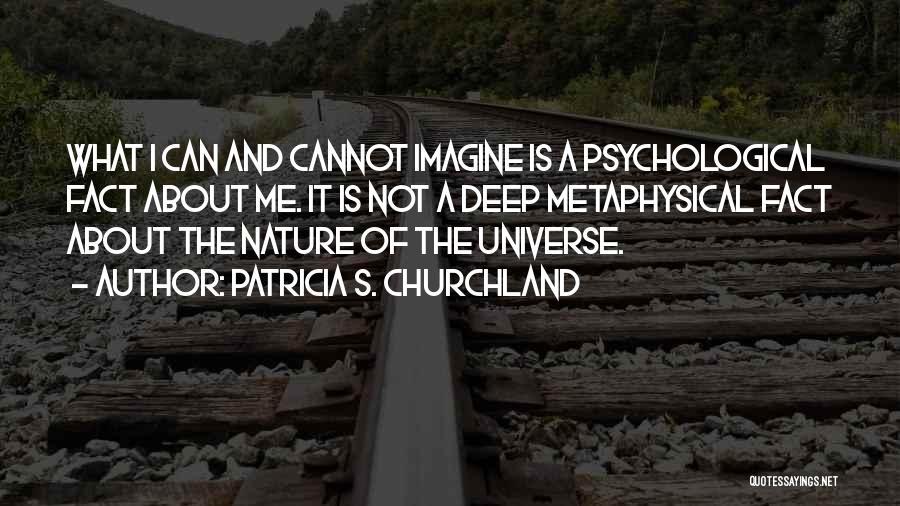 Patricia S. Churchland Quotes 1615548