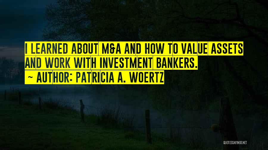 Patricia Woertz Quotes By Patricia A. Woertz