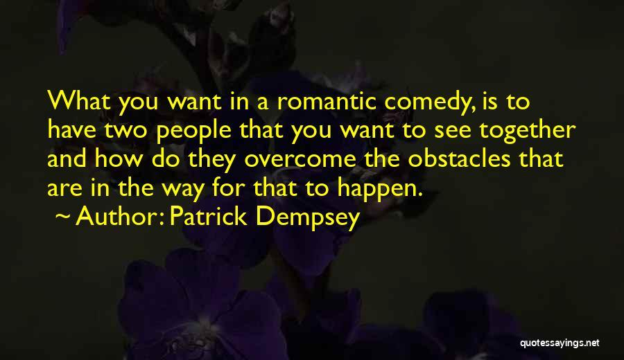 Patrick Dempsey Quotes 1082192