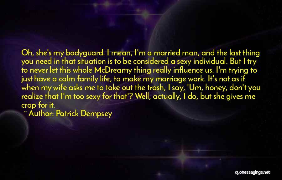 Patrick Dempsey Quotes 1291714