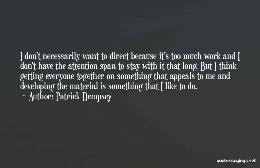 Patrick Dempsey Quotes 1411745