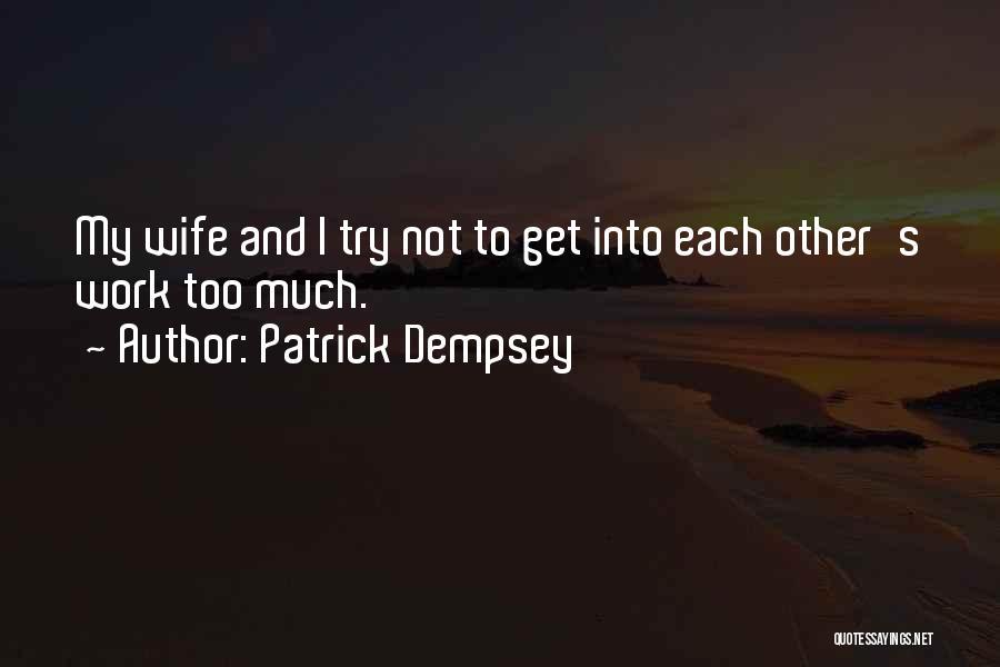 Patrick Dempsey Quotes 2211287