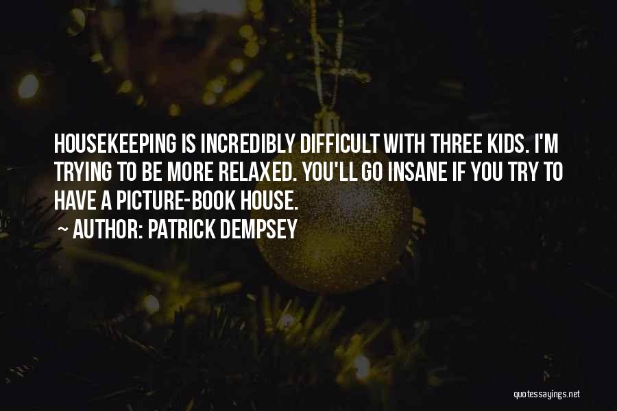 Patrick Dempsey Quotes 638879