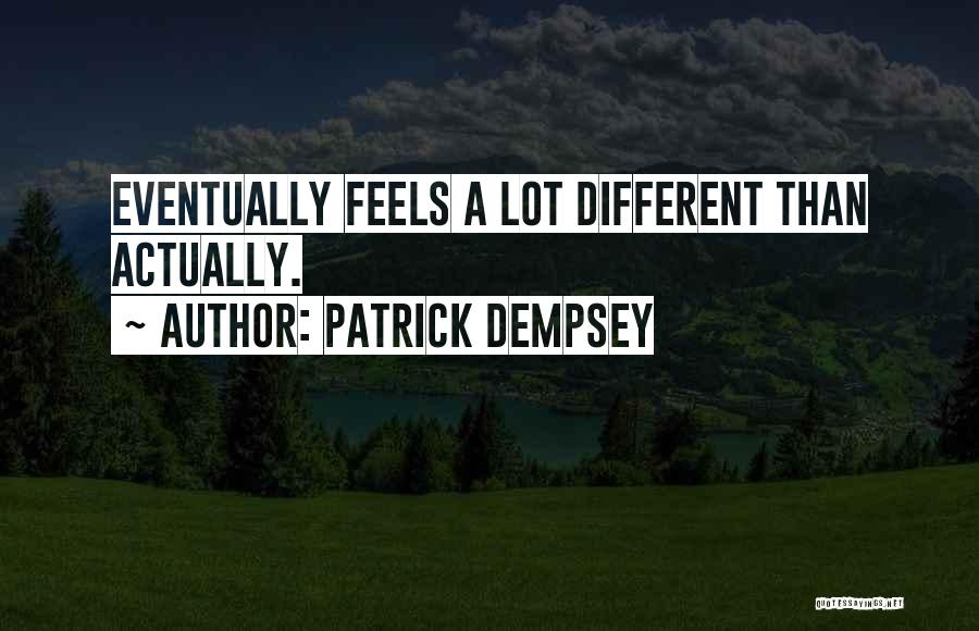 Patrick Dempsey Quotes 747801