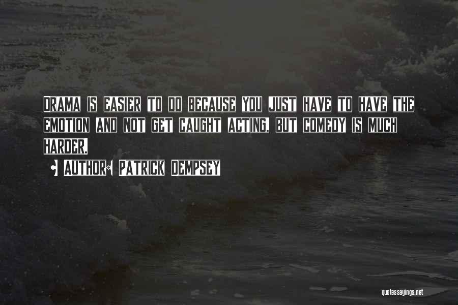 Patrick Dempsey Quotes 922339