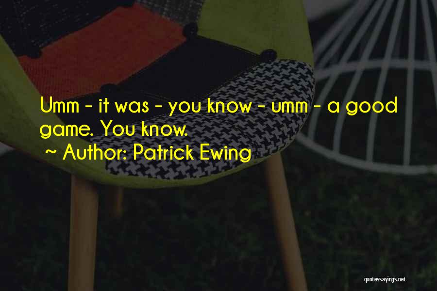 Patrick Ewing Quotes 1327355