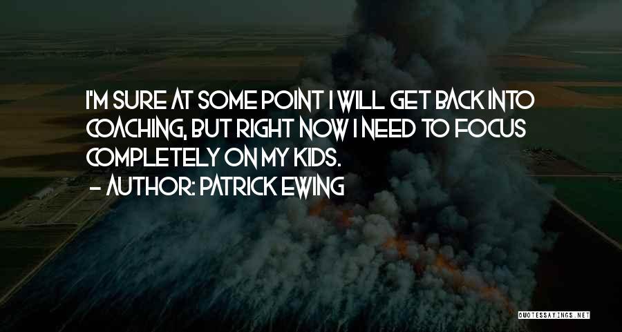 Patrick Ewing Quotes 1363316