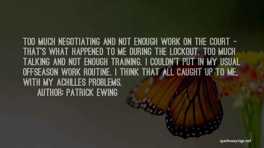 Patrick Ewing Quotes 2051714