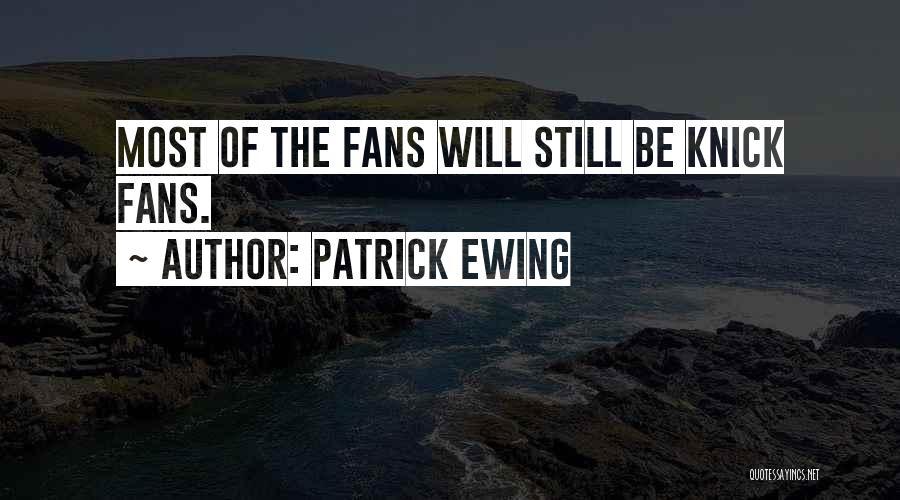 Patrick Ewing Quotes 393502