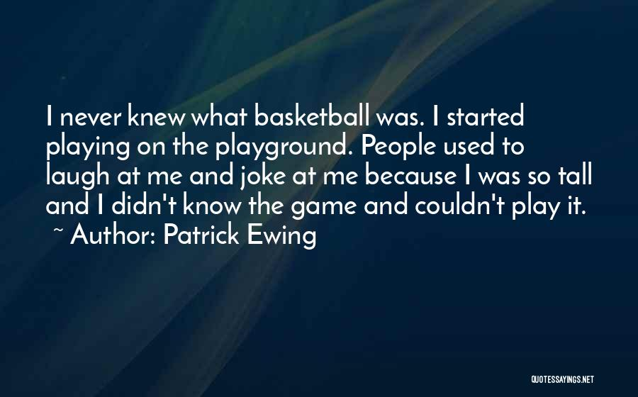 Patrick Ewing Quotes 432294