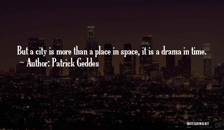 Patrick Geddes Quotes 2250276
