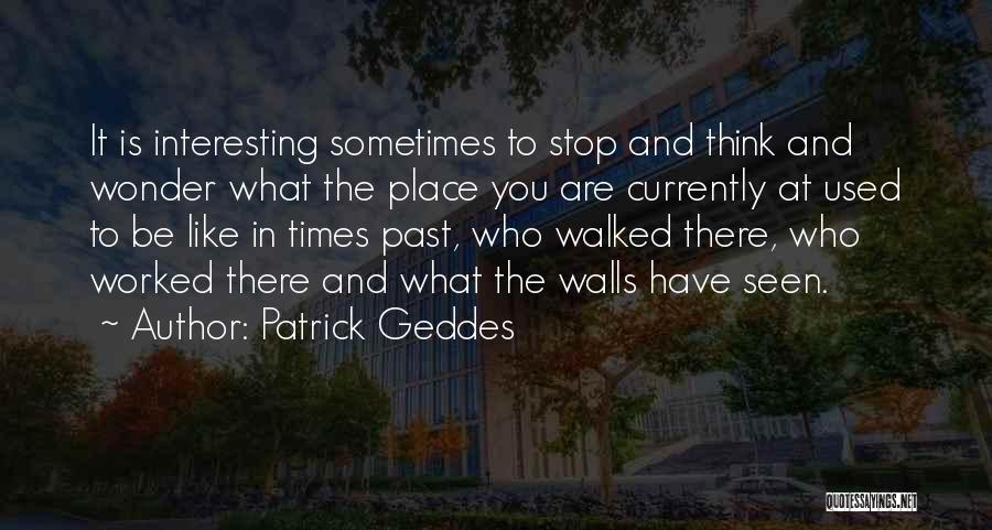 Patrick Geddes Quotes 835280