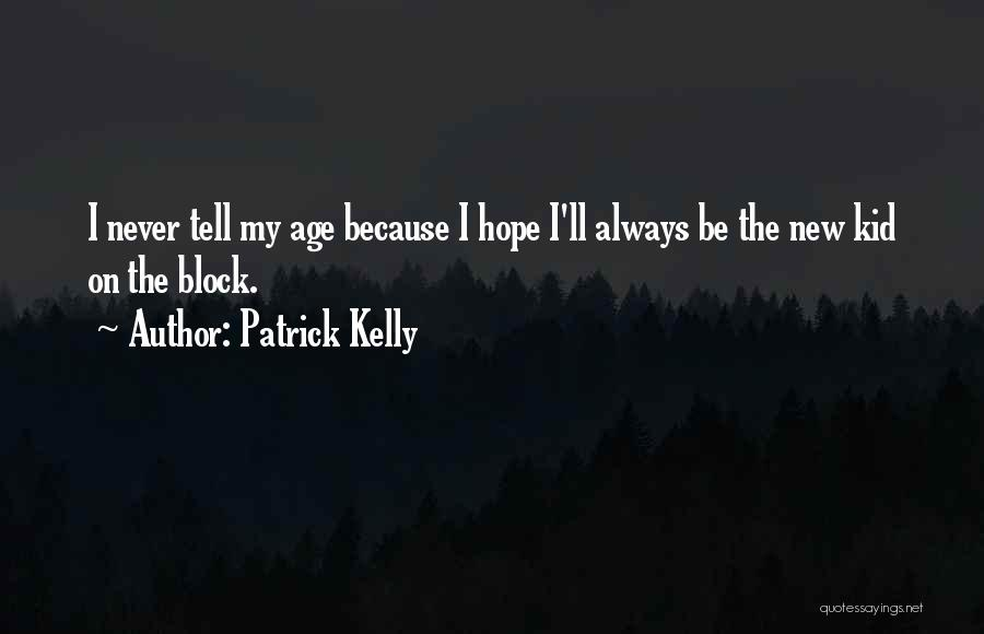 Patrick Kelly Quotes 587566