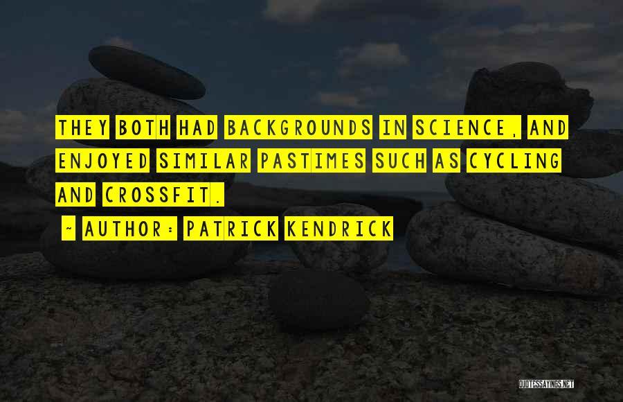 Patrick Kendrick Quotes 2219216