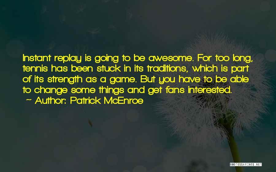 Patrick McEnroe Quotes 1013952
