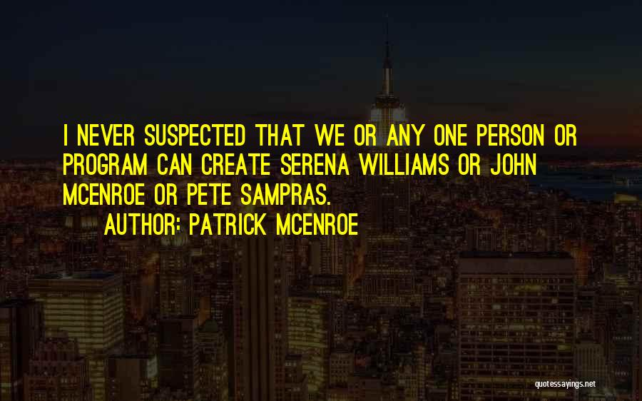 Patrick McEnroe Quotes 2097512