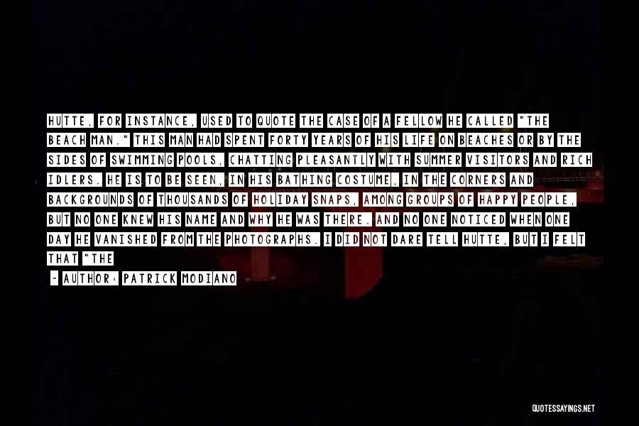 Patrick Modiano Quotes 1131736