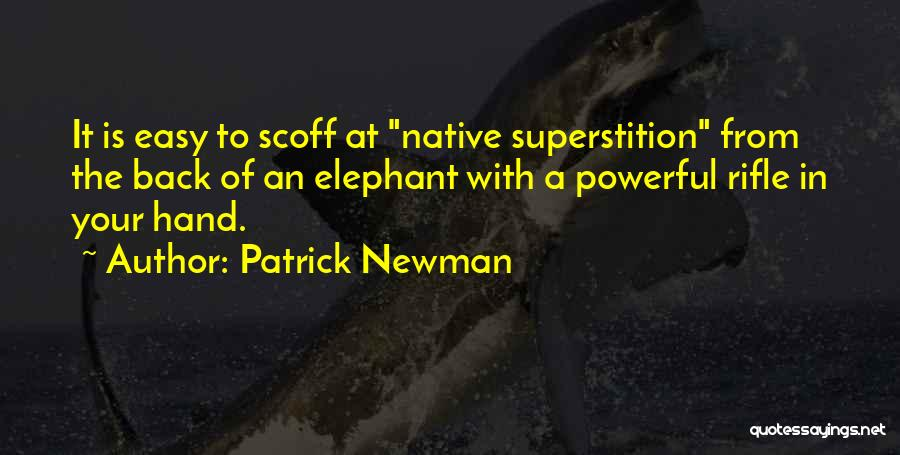 Patrick Newman Quotes 1371203