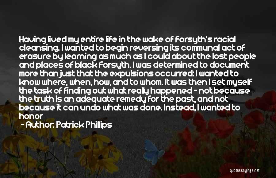 Patrick Phillips Quotes 1407684