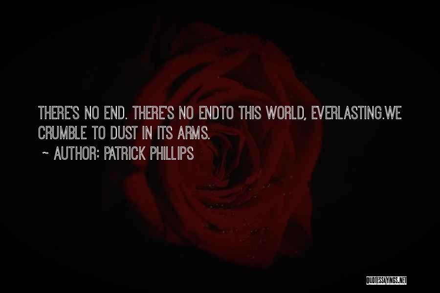 Patrick Phillips Quotes 884612