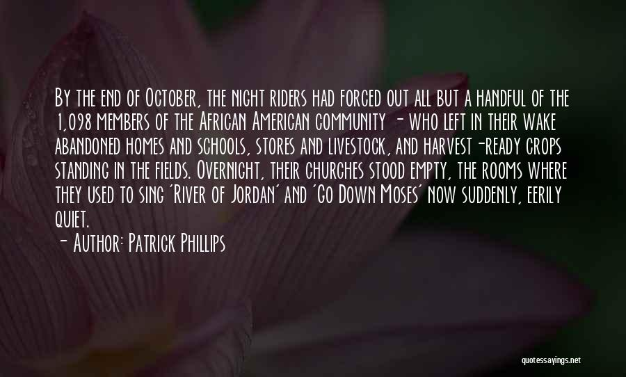 Patrick Phillips Quotes 887078