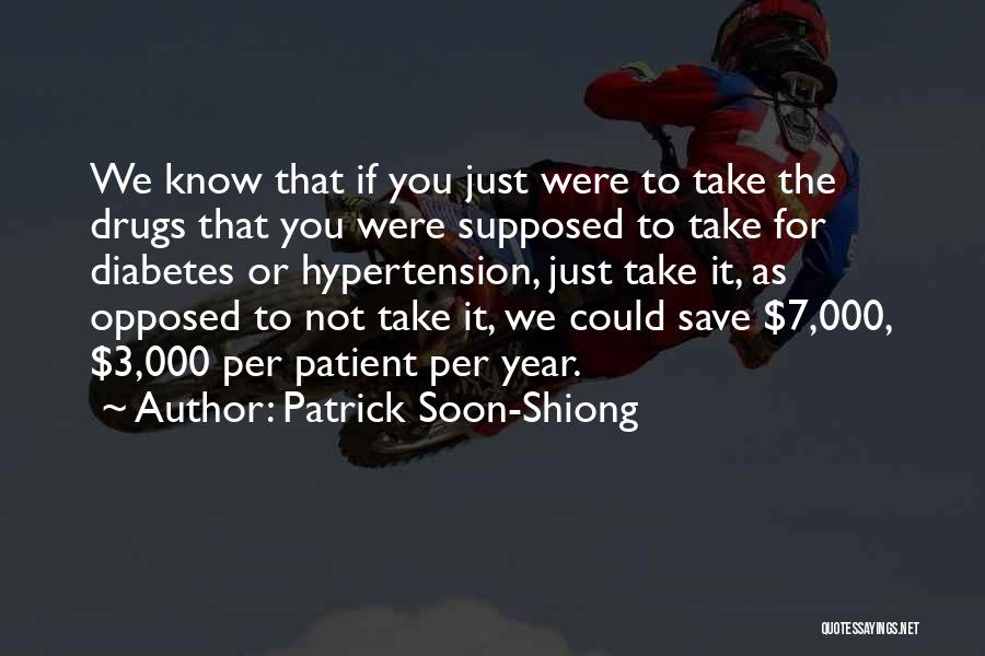 Patrick Soon-Shiong Quotes 2193975