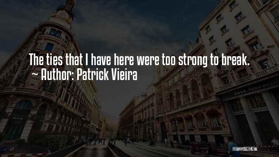 Patrick Vieira Quotes 1340683