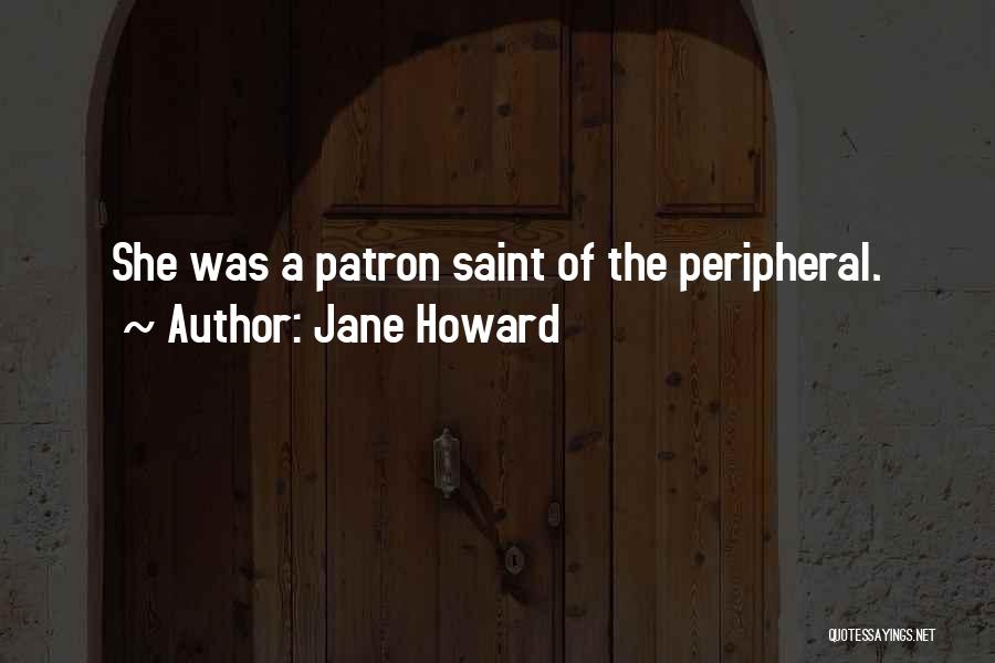 Patron Quotes By Jane Howard