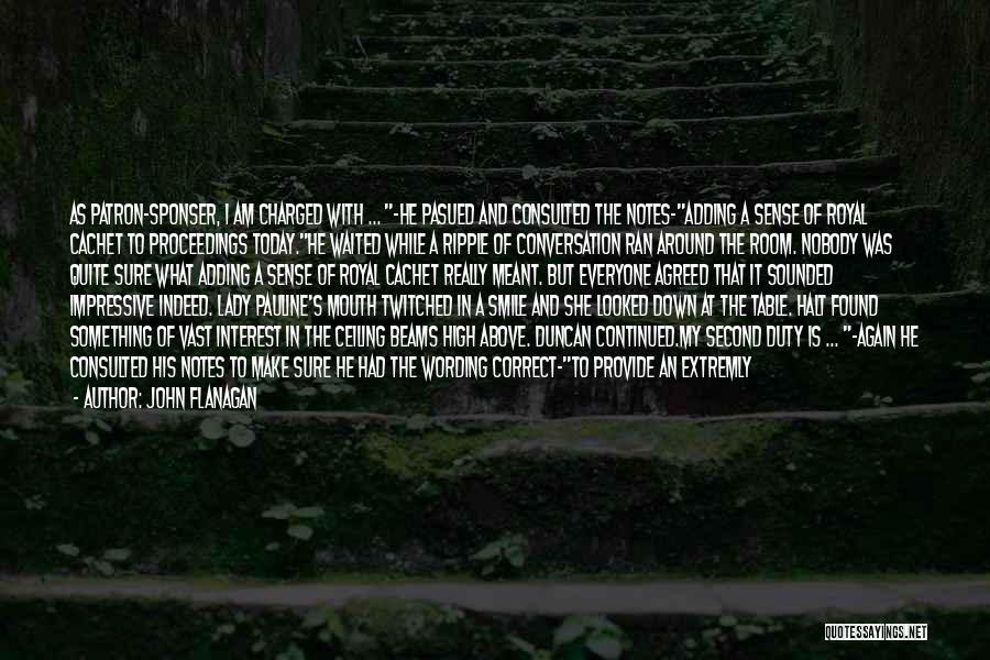 Patron Quotes By John Flanagan