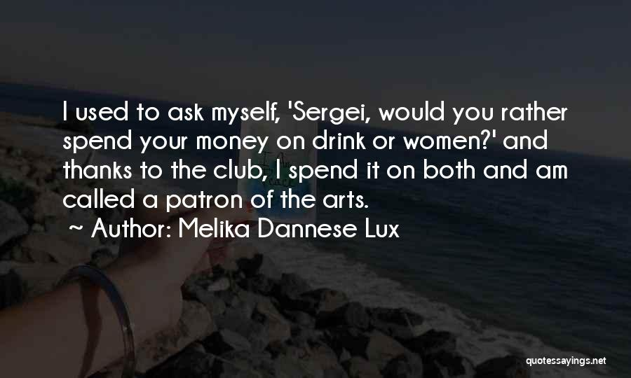 Patron Quotes By Melika Dannese Lux