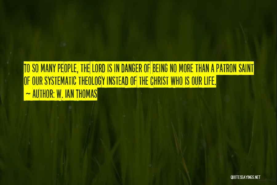 Patron Quotes By W. Ian Thomas