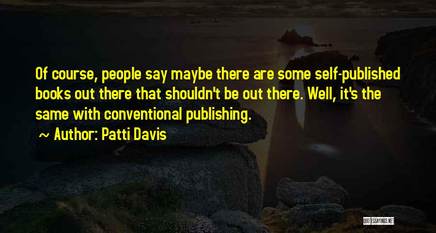 Patti Davis Quotes 774321
