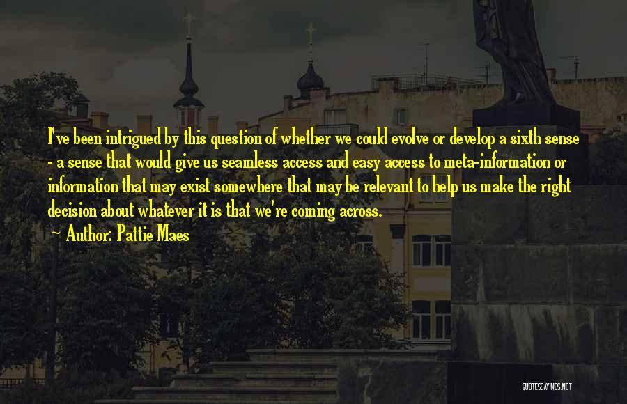 Pattie Maes Quotes 2078819