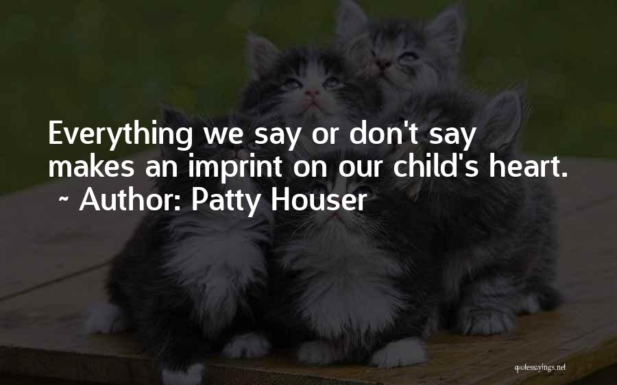 Patty Houser Quotes 2103088