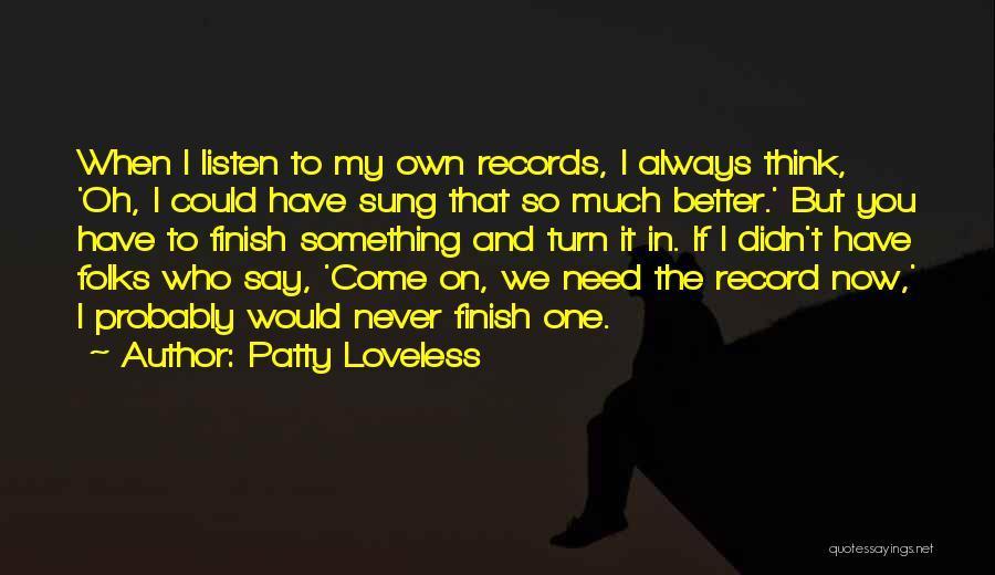 Patty Loveless Quotes 2197147