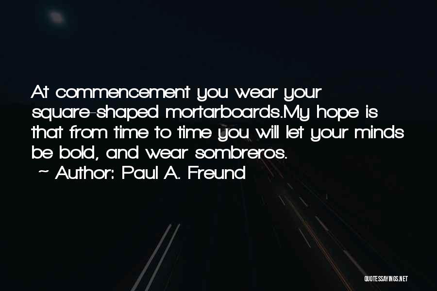 Paul A. Freund Quotes 2148303