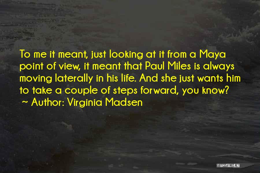 Paul And Virginia Quotes By Virginia Madsen