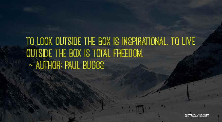 Paul Buggs Quotes 827834