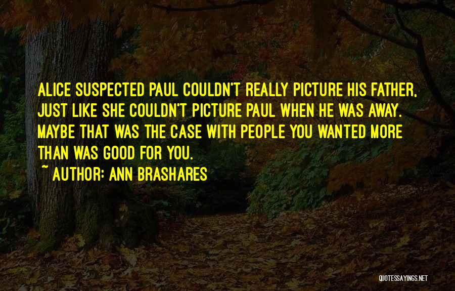 Paul Case Quotes By Ann Brashares
