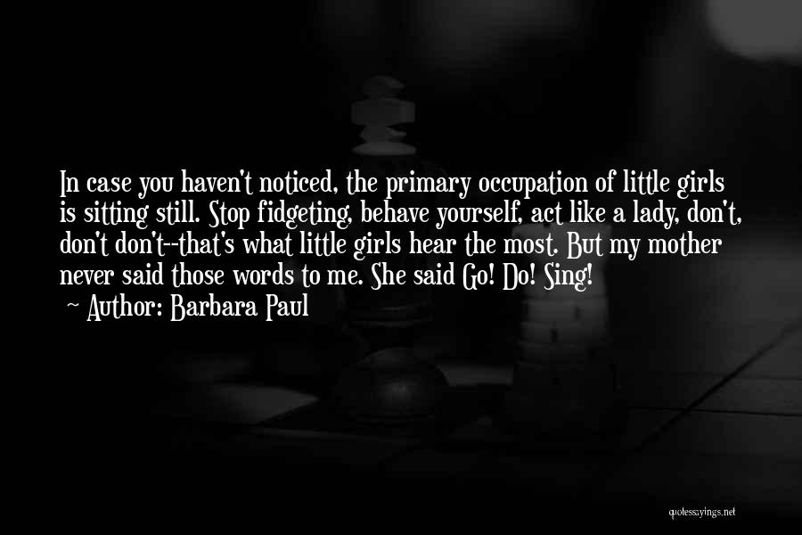 Paul Case Quotes By Barbara Paul