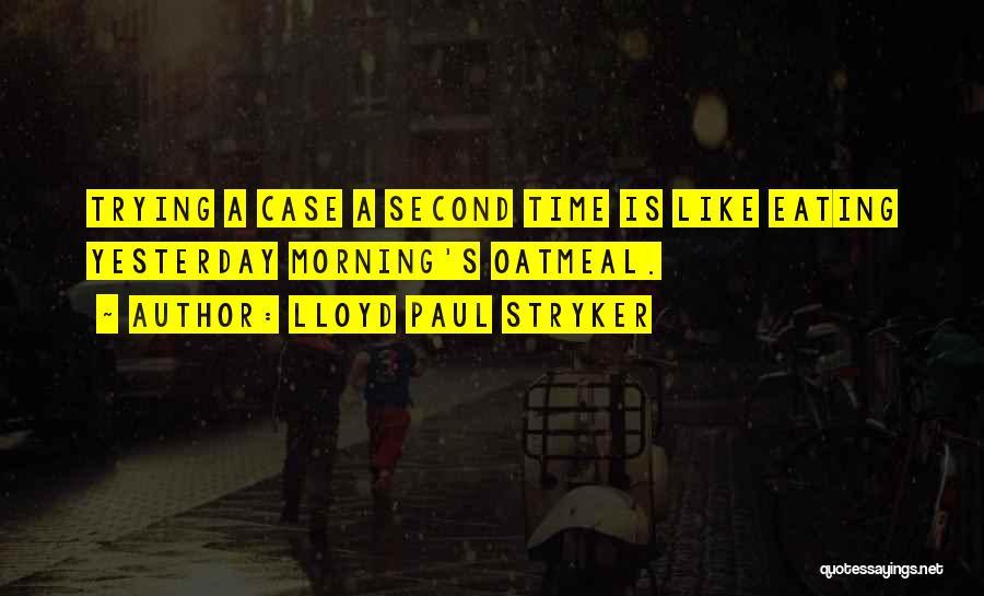 Paul Case Quotes By Lloyd Paul Stryker
