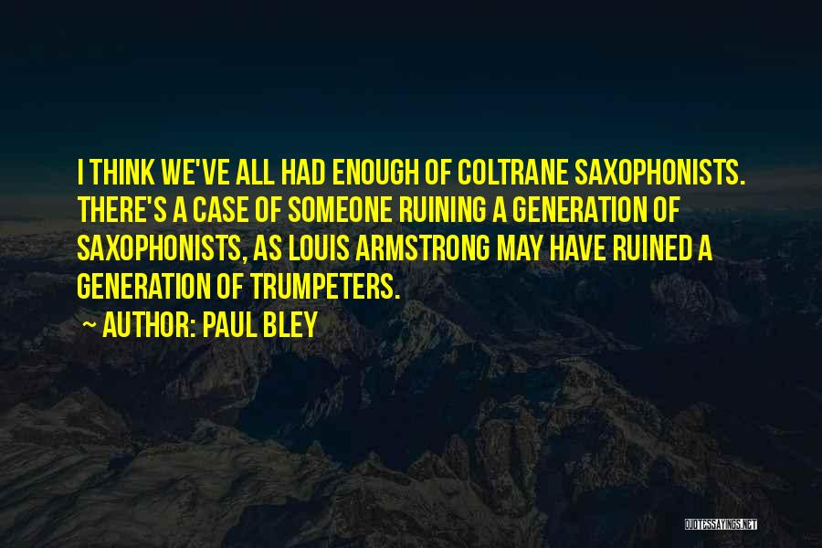 Paul Case Quotes By Paul Bley